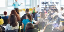 8 Tips for Selecting K-12 Professional Development Courses