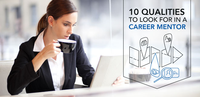 10 Qualities to Look for in a Career Mentor | Capella University Blog