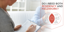 Do I Need Both Residency and Fieldwork?