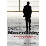 Cover image of Beyond the crisis of masculinity: A Transtheoretical Model for Male-friendly Therapy