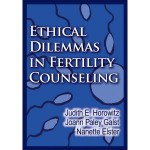 Image of book cover for Ethical Dilemmas in Fertility Counseling